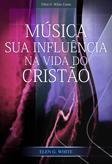 Música - Sua Influência na Vida do Cristão